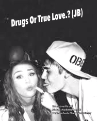 Drugs Or True Love.? (JB)