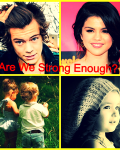 Are We Strong Enough?