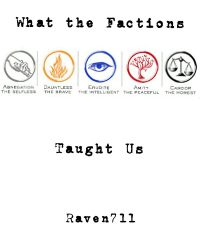 What the Factions Taught Us