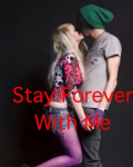 Stay Forever With Me (Third book of the My Secret Best Friend series)