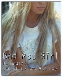 Bad Ass Girl- Sequel to Bad Ass Boy
