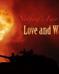 Nothing's Fair in Love and War
