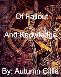 Of Fallout and Knowledge