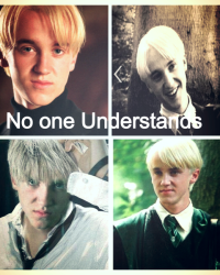 No one Understands (Draco Malfoy)