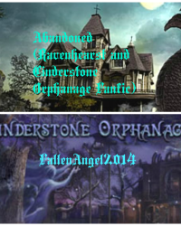 Abandoned (Raven Hearst and Cinderstone Orphanage Fanfic)