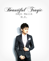 Beautiful Tragic ~A Zayn Malik fanfiction