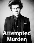 Attempted Murder || Harry Styles