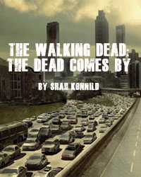 The Walking Dead: The Dead Comes By
