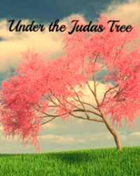Under The Judas Tree