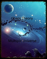 Chaos Theory Multiple Universe