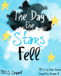 The Day the Stars Fell →TFIOS Sequel