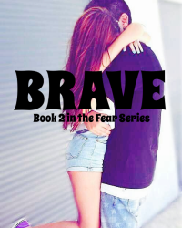 Brave - Book 2 in the Fear Series