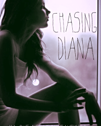 Chasing Diana    A One Direction Fanfiction