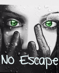 No Escape//{(COMPLETED)}