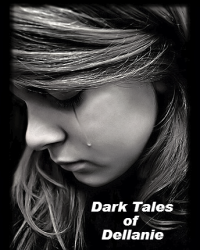 Dark tales of Dellanie