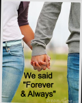 """We said """"Forever & Always"""""""