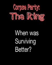 Corpse Party: The Ring