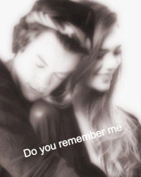 Do you remember me. {1D} (Pause)