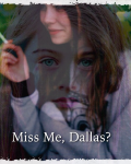 Miss Me, Dallas?