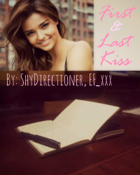 First & Last Kiss -A Louis Tomlinson Fanfiction-
