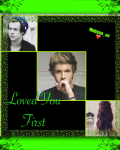 Loved you first- 1D