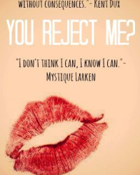 You Reject Me?