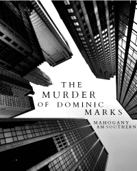 The Murder of Dominick Marks *Pen Pals Entry*