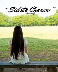 ~ Sidste Chance ~