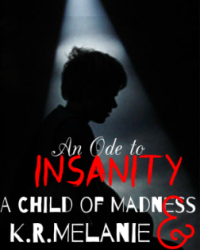 An ode to Insanity