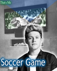 Soccer Game - Niall Horan [One Shot]