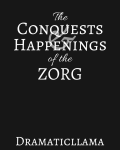 The Conquests and Happenings of the ZORG