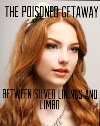 The Poisoned Getaway Between Silver Linings and Limbo