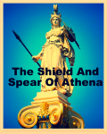 The Shield And Spear Of Athena