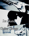 Ice Skates & Guitar Strings