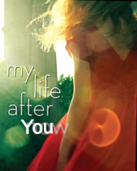 My life after YOU