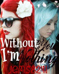 without you im nothing