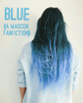 Blue. {A Magcon Fanfiction}*Completed*