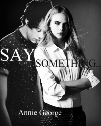 Say Something...(Harry Styles FF)