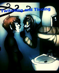 Twitching and Ticcing (creepypasta story)