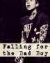 Falling For The Bad Boy™