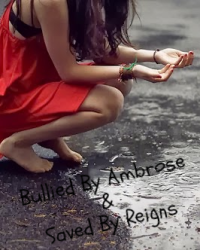 Bullied By Ambrose & Saved By Reigns (WWE Fanfic)