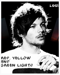 Red, Yellow & Green Lights (A Louis Tomlinson Fan-Fiction)