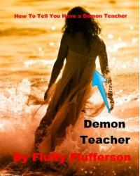 How to Tell You Have a Demon Teacher
