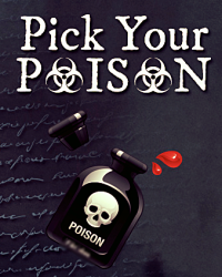 Pick Your Poison