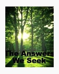 The Answers We Seek