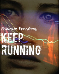 Primrose Everdeen, Keep Running