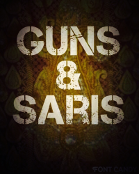 Guns & Saris