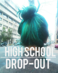 High School Drop-Out ϟ ON HOLD