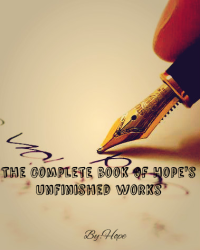 The Complete book of Hope's Unfinished Works