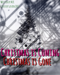 Christmas is coming/ Christmas is gone